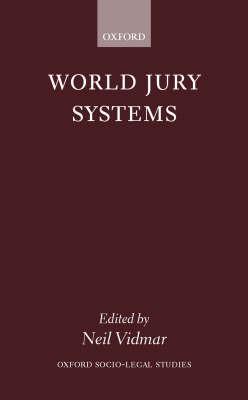 World Jury Systems - Oxford Socio-Legal Studies (Hardback)