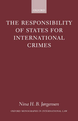 The Responsibility of States for International Crimes - Oxford Monographs in International Law (Hardback)