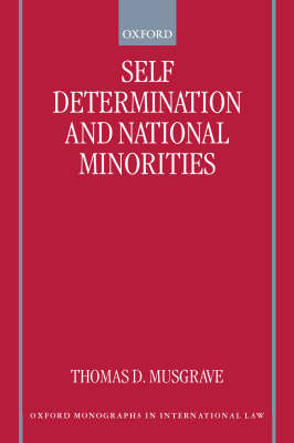 Self-Determination and National Minorities - Oxford Monographs in International Law (Paperback)