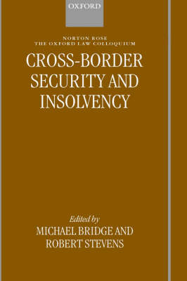 Cross-border Security and Insolvency - Oxford-Norton Rose Law Colloquium (Hardback)