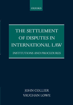 The Settlement of Disputes in International Law: Institutions and Procedures (Paperback)