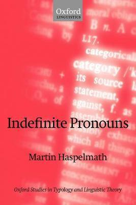 Indefinite Pronouns - Oxford Studies in Typology and Linguistic Theory (Paperback)