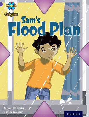 Project X Origins: Purple Book Band, Oxford Level 8: Water: Sam's Flood Plan - Project X Origins (Paperback)