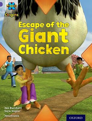 Project X Origins: Purple Book Band, Oxford Level 8: Habitat: Escape of the Giant Chicken - Project X Origins (Paperback)