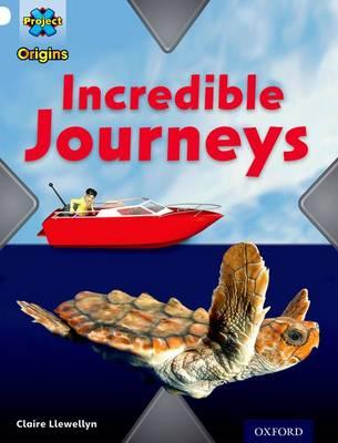 Project X Origins: White Book Band, Oxford Level 10: Journeys: Incredible Journeys - Project X Origins (Paperback)