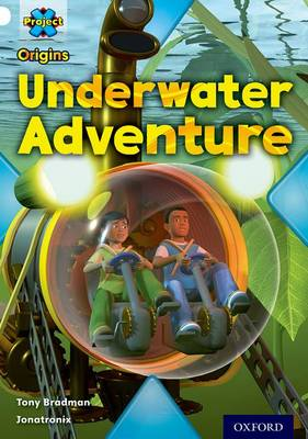 Project X Origins: White Book Band, Oxford Level 10: Inventors and Inventions: Underwater Adventure - Project X Origins (Paperback)