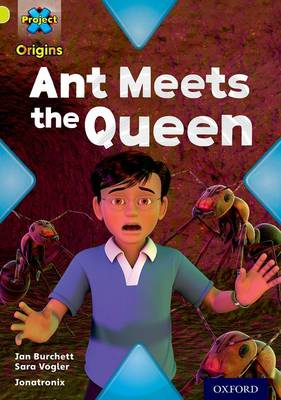 Project X Origins: Lime Book Band, Oxford Level 11: Underground: Ant Meets the Queen - Project X Origins (Paperback)