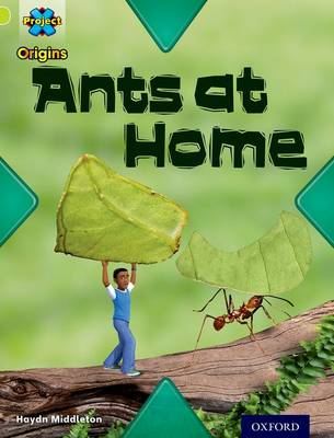 Project X Origins: Lime Book Band, Oxford Level 11: Underground: Ants at Home - Project X Origins (Paperback)