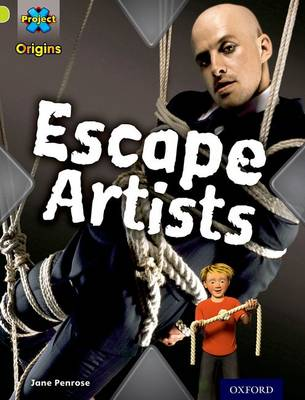 Project X Origins: Lime Book Band, Oxford Level 11: Trapped: Escape Artists (Paperback)