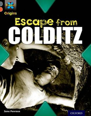 Project X Origins: Grey Book Band, Oxford Level 13: Great Escapes: Escape from Colditz - Project X Origins (Paperback)