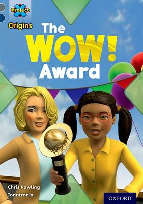 Project X Origins: Grey Book Band, Oxford Level 14: In the News: The WOW! Award - Project X Origins (Paperback)