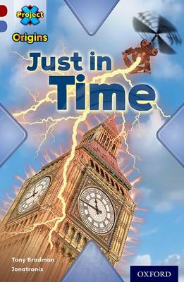Project X Origins: Dark Red Book Band, Oxford Level 17: Time: Just in Time - Project X Origins (Paperback)