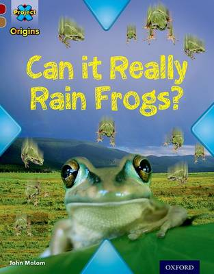 Project X Origins: Dark Red Book Band, Oxford Level 18: Unexplained: Can it Really Rain Frogs? - Project X Origins (Paperback)