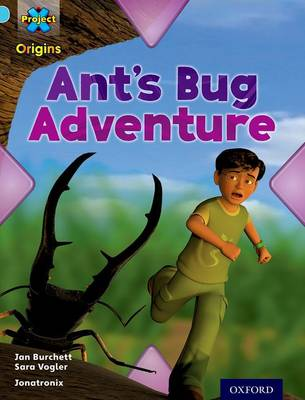Project X Origins: Light Blue Book Band, Oxford Level 4: Bugs: Ant's Bug Adventure - Project X Origins (Paperback)