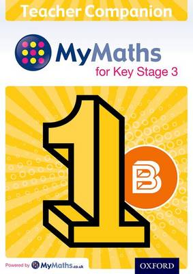MyMaths for Key Stage 3: Teacher Companion 1B - MyMaths for Key Stage 3