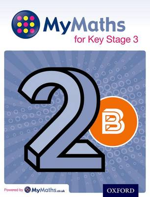MyMaths for Key Stage 3: Student Book 2B - MyMaths for Key Stage 3 (Paperback)