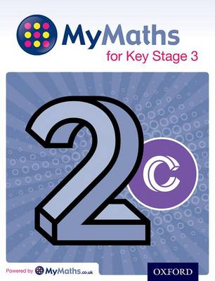 MyMaths for Key Stage 3: Student Book 2C - MyMaths for Key Stage 3 (Paperback)