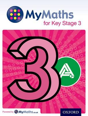 MyMaths for Key Stage 3: Student Book 3A - MyMaths for Key Stage 3 (Paperback)