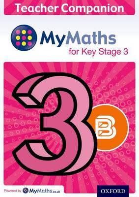 MyMaths for Key Stage 3: Teacher Companion 3B - MyMaths for Key Stage 3