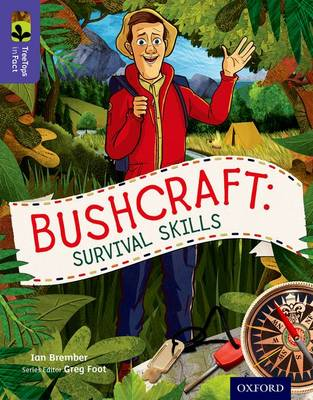 Oxford Reading Tree TreeTops inFact: Level 11: Bushcraft: Survival Skills - Oxford Reading Tree TreeTops inFact (Paperback)