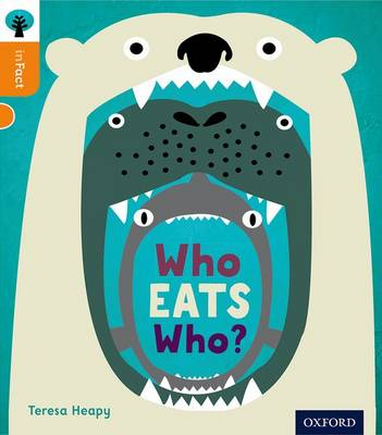 Oxford Reading Tree inFact: Level 6: Who Eats Who? - Oxford Reading Tree inFact (Paperback)