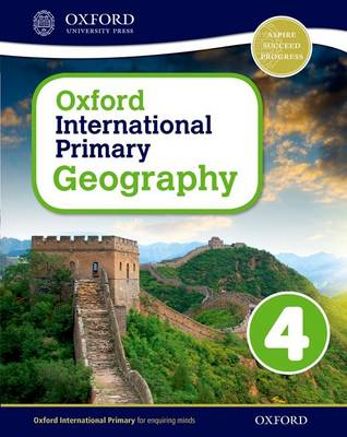 Oxford International Primary Geography: Student Book 4 - Oxford International Primary Geography (Paperback)