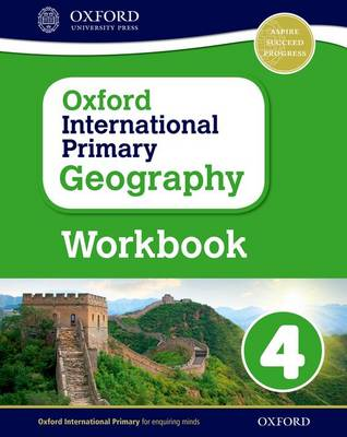 Oxford International Primary Geography: Workbook 4 - Oxford International Primary Geography (Paperback)
