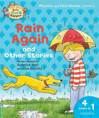 Oxford Reading Tree Read with Biff, Chip and Kipper: Level 4 Phonics and First Stories: Rain Again and Other Stories - Oxford Reading Tree Read with Biff, Chip and Kipper (Paperback)