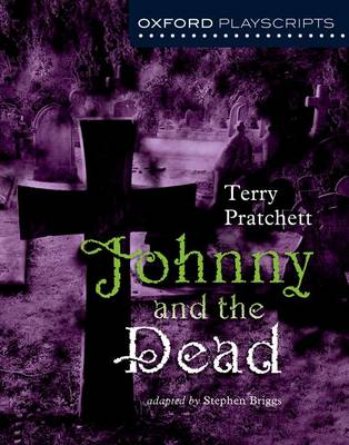 Oxford Playscripts: Johnny & the Dead - Oxford playscripts (Paperback)