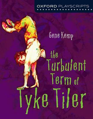 Oxford Playscripts: The Turbulent Term of Tyke Tiler - Oxford playscripts (Paperback)