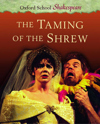 The Taming of the Shrew - Oxford School Shakespeare (Paperback)