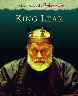 King Lear - Oxford School Shakespeare (Paperback)