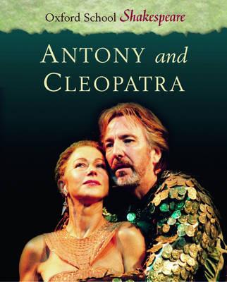 Antony and Cleopatra - Oxford School Shakespeare (Paperback)