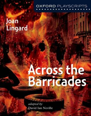 Oxford Playscripts: Across the Barricades - Oxford playscripts (Paperback)