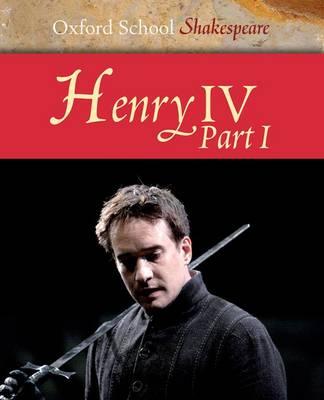 Henry IV: Pt. 1 - Oxford School Shakespeare (Paperback)