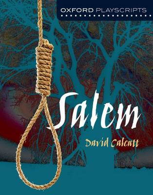 Oxford Playscripts: Salem - Oxford playscripts (Paperback)