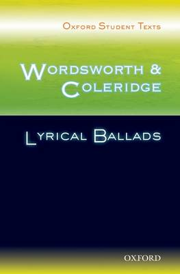 Oxford Student Texts: Wordsworth and Coleridge: Lyrical Ballads - Oxford Student Texts (Paperback)