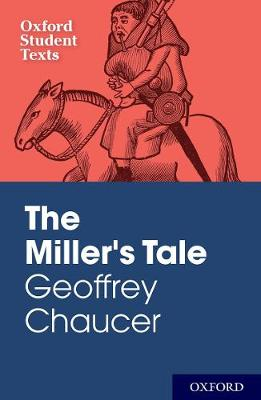 Oxford Student Texts: Geoffrey Chaucer: The Miller's Tale - Oxford Student Texts (Paperback)