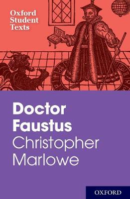 Oxford Student Texts: Christopher Marlowe: Dr Faustus - Oxford Student Texts (Paperback)