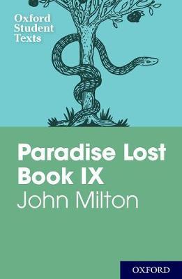 Oxford Student Texts: John Milton: Paradise Lost Book IX - Oxford Student Texts (Paperback)