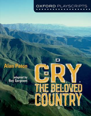 Oxford Playscripts: Cry, The Beloved Country - Oxford playscripts (Paperback)