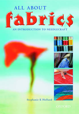 All about Fabrics: An Introduction to Needlecraft. GCSE edition (Paperback)