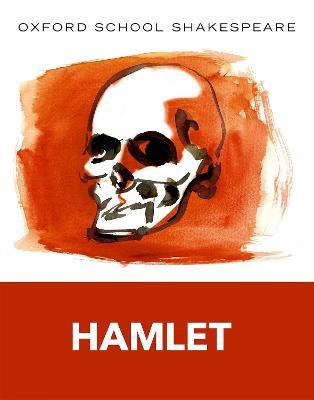 Oxford School Shakespeare: Hamlet - Oxford School Shakespeare (Paperback)