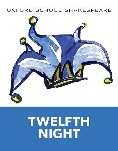Oxford School Shakespeare: Twelfth Night - Oxford School Shakespeare (Paperback)