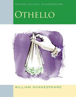 Oxford School Shakespeare: Othello - Oxford School Shakespeare (Paperback)