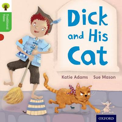 Oxford Reading Tree Traditional Tales: Level 2: Dick and His Cat - Oxford Reading Tree Traditional Tales (Paperback)