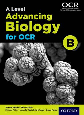 A Level Advancing Biology for OCR Student Book (OCR B) (Paperback)