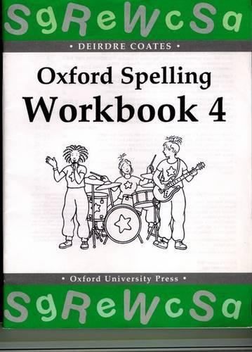 Oxford Spelling Workbooks: Workbook 4 - Oxford Spelling Workbooks (Paperback)