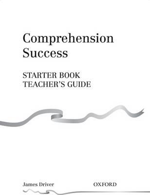 Comprehension Success: Starter Level: Teacher's Guide: Comprehension Success: Starter Level: Teacher's Guide Teacher's Guide Starter level - Comprehension Success (Paperback)