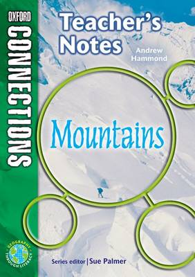 Oxford Connections: Year 6: Mountains: Geography - Teacher's Notes (Paperback)